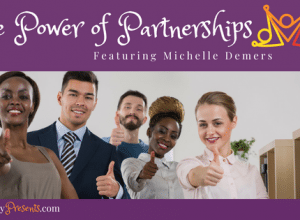 The Power of Partnerships with Guest Michelle Demers