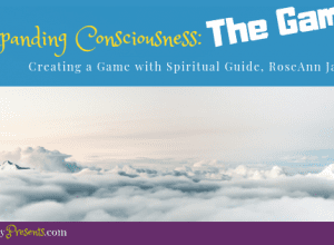 Expanding Consciousness Game with Spiritual Guide RoseAnn Janzen