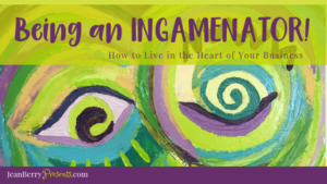 How I became the INGAMENATOR! (And how you know what is at the 'heart' of your business.)