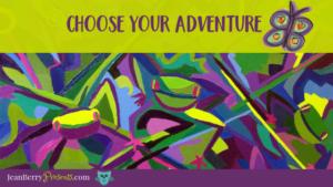 Choose Your Adventure!