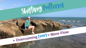 Shifting Patterns, Overcoming Deep Seeded Fears of the Ocean = More Flow