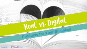 'REAL' vs. Digital Products