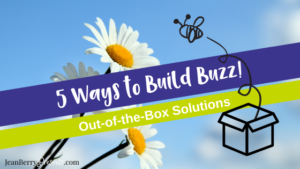 Business Intuition: 5 Out-of-the-Box Ways to Build Marketing Buzz
