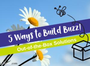5 Ways to Build Marketing Buzz