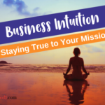 Business Intuition Staying True