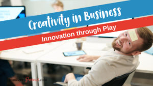 Why Creativity BELONGS In Your Business!